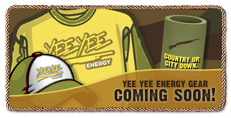 Official Yee Yee Energy Gear - Coming Soon!